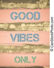 bueno, vibraciones, solamente, de motivación, cita