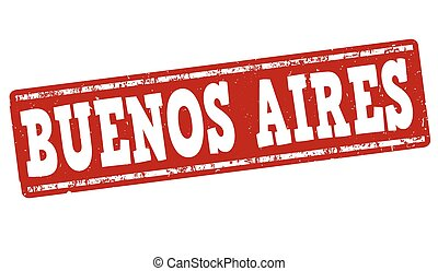 Buenos Aires stamp - Buenos Aires grunge rubber stamp on ...