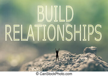 Build Relationships - Concept of with a person stand in the ...