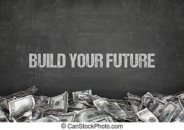 Build your future text on black background