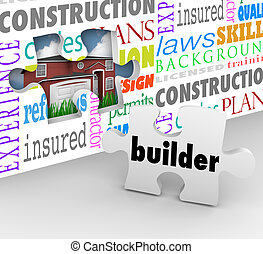 Builder word on a puzzle piece to complete a wall symbolizing the steps in building a home or house such as contracting, code, permit, insurance, design, plans and more