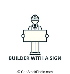 Builder with a sign line icon, vector. Builder with a sign outline sign, concept symbol, flat illustration