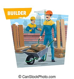 Builder workers, bricklayer with wheelbarrow
