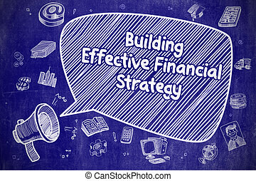 Building Effective Financial Strategy - Business Concept.