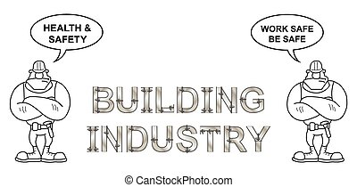 Building Industry work safe be safe - Metallic bolted text...
