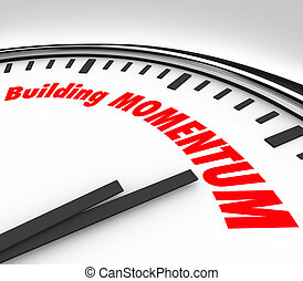 Building Momentum Clock Time Words Moving Forward - Building...