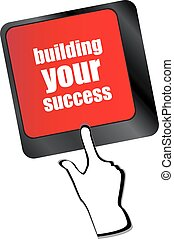 building your success words on button or key showing motivation for job or business vector