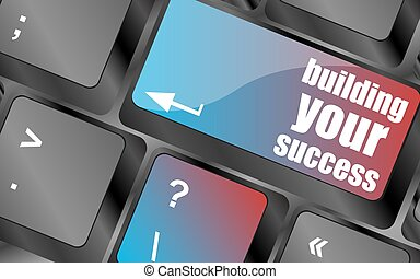 building your success words on button or key showing motivation for job or business vector , keyboard keys, keyboard button