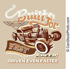 built for fast speed - hot rod vintage car vector for...