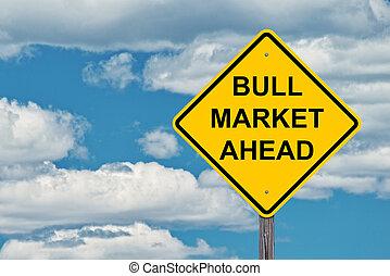 Bull Market Ahead Caution Sign
