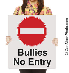 Bullies No Entry - A non-recognizable student holding a sign...