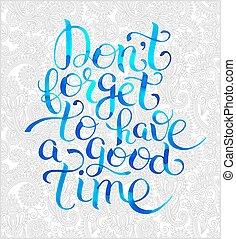 buono, dimenticare, non faccia, l, mano, acquarello, possedere, inspirational, tempo