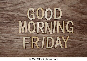 buono, legno, testo, venerdì, mattina, fondo, messaggio