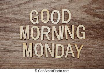 buono, lunedì, legno, testo, mattina, fondo, messaggio