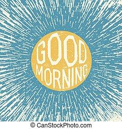 buono, morning., inspirational, quote., sole, simbolo, in, cielo blu, con, rays.