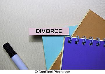 bureau, divorce, notes, isolé, collant, texte, bureau