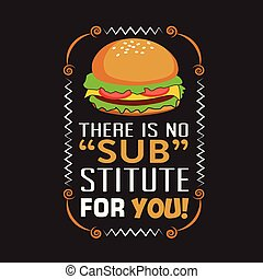 Burger Quote and Saying good for print design.
