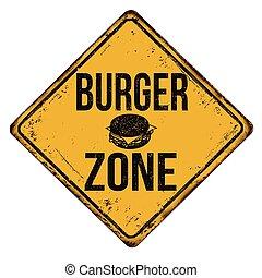 Burger zone vintage rusty metal sign