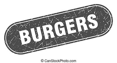 burgers sign. burgers grunge black stamp. Label
