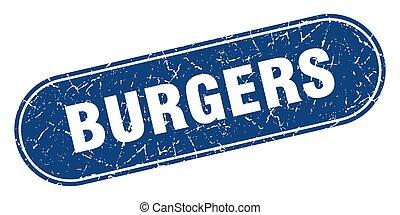 burgers sign. burgers grunge blue stamp. Label