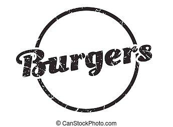 burgers sign. burgers round vintage grunge stamp. burgers