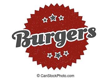 burgers sign. burgers round vintage retro label. burgers