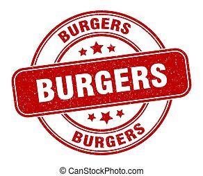 burgers stamp. burgers label. round grunge sign