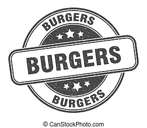 burgers stamp. burgers round grunge sign. label