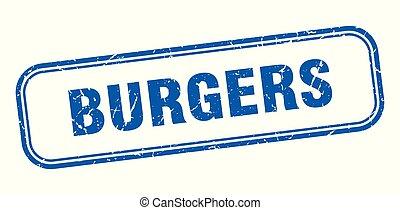 burgers stamp. burgers square grunge sign. burgers