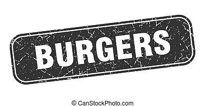 burgers stamp. burgers square grungy black sign.