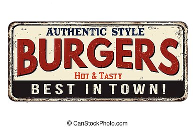 Burgers vintage rusty metal sign