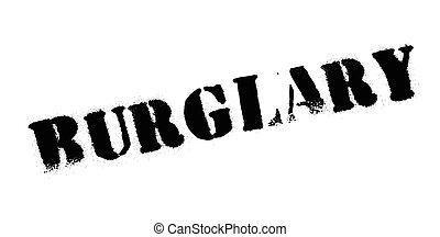 Burglary rubber stamp. Grunge design with dust scratches....