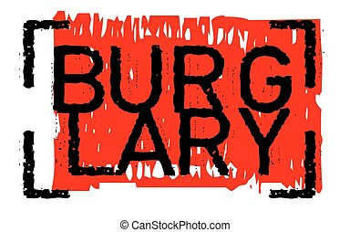 Burglary sticker stamp - Burglary sticker. Authentic design...