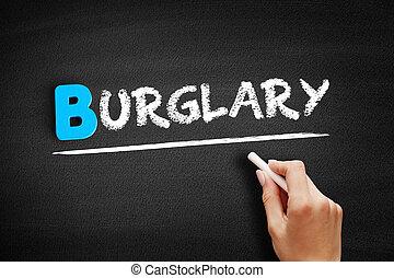 Burglary text on blackboard