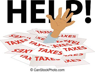 Buried in taxes and needs help - Person's hand sticking out...