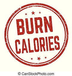 Burn calories sign or stamp on white background, vector...