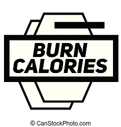BURN CALORIES stamp on white background. Signs and symbols...