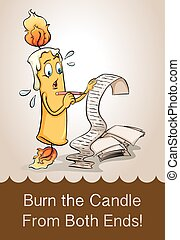 Burn the candle from both ends