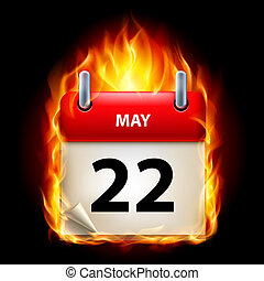 Burning calendar - Twenty-second May in Calendar. Burning...