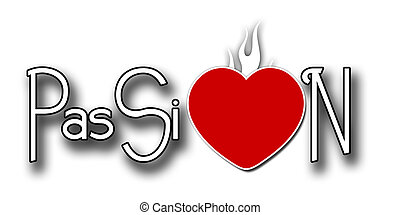 Burning Passion - The Word passion spelled with a flaming...