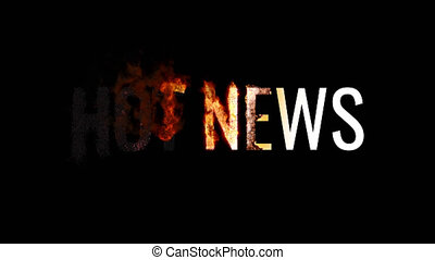 Burning text HOT NEWS. Animated fire and smoke. Included alpha channel