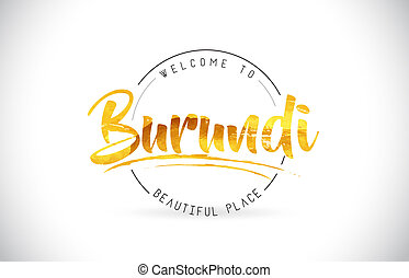 Burundi Welcome To Word Text with Handwritten Font and Golden Texture Design.