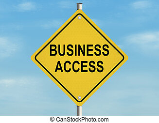 Business access.