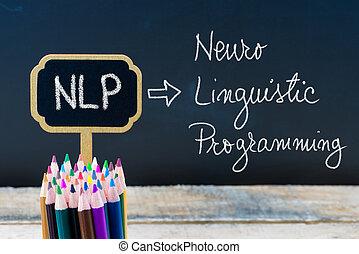 Business Acronym NLP Neuro Linguistic Programming written...