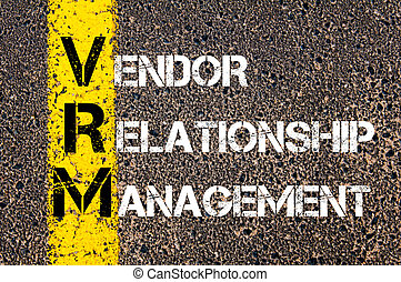 Business Acronym VRM as VENDOR RELATIONSHIP MANAGEMENT