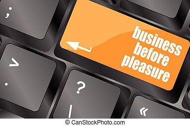 business before pleasure button on computer keyboard key, vector illustration