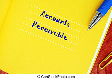 Business concept about Accounts Receivable with inscription on the sheet.