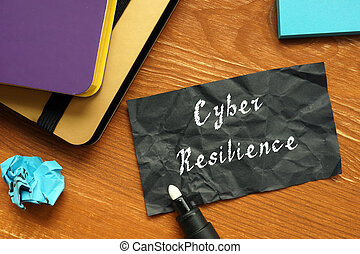 Business concept about Cyber Resilience with inscription on the sheet.