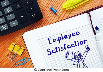 Business concept about Employee Satisfaction? with sign on the piece of paper.