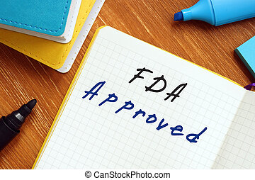 Business concept about FDA Approved with phrase on the page.